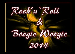 Rock`n`Roll  & Boogie Woogie 2014