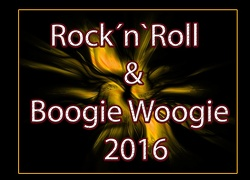 Rock`n`Roll & Boogie Woogie 2016